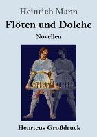 Floeten und Dolche (Grossdruck): Novellen (Paperback)