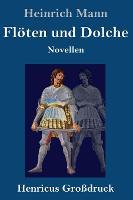 Floeten und Dolche (Grossdruck): Novellen (Hardback)