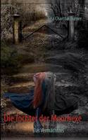 Die Tochter der Moorhexe: Das Vermachtnis - Band 1 (Paperback)