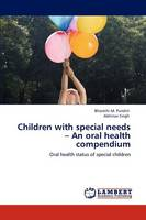 Children with Special Needs - An Oral Health Compendium (Paperback)