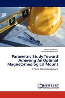 Parametric Study Toward Achieving an Optimal Magnetorheological Mount (Paperback)
