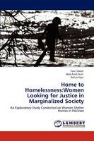 Home to Homelessness: Women Looking for Justice in Marginalized Society (Paperback)