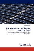 Rotterdam 2028 Olympic Stadium Fleet (Paperback)