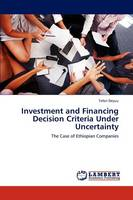 Investment and Financing Decision Criteria Under Uncertainty (Paperback)