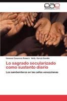 Lo Sagrado Secularizado Como Sustento Diario (Paperback)