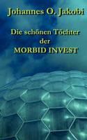 Die Sch nen T chter Der Morbid Invest (Paperback)