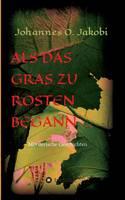 ALS Das Gras Zu Rosten Begann ... (Paperback)