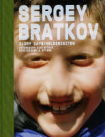 Sergey Bratkov: Glory Days: Works 1989-2008 (Hardback)
