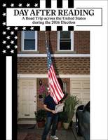 Day After Reading: A Road Trip Across the United States During the 2016 Election (Hardback)