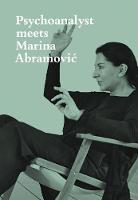 Psychoanalyst Meets Marina Abramovic: Artist meets Jeannette Fischer (Paperback)