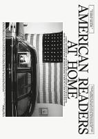 American Readers at Home: A Road Trip Across the United States in Interviews and Photographs (Hardback)