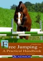 Free Jumping - A Practical Handbook: Gymnastic Work, Training, Development (Paperback)