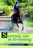 Starting out in Eventing: an Introduction (Paperback)