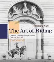 Art of Riding: Classical Dressage to High School (Hardback)