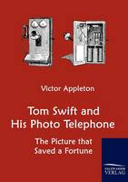 Tom Swift and His Photo Telephone (Paperback)