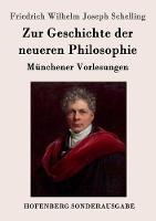 Zur Geschichte der neueren Philosophie: Munchener Vorlesungen (Paperback)
