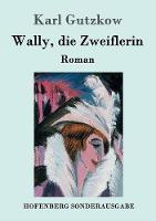 Wally, die Zweiflerin: Roman (Paperback)