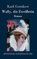 Wally, die Zweiflerin: Roman (Hardback)