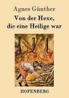 Von Der Hexe, Die Eine Heilige War (Paperback)