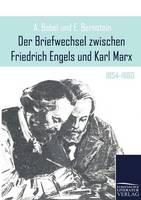 Der Briefwechsel Zwischen Friedrich Engels Und Karl Marx