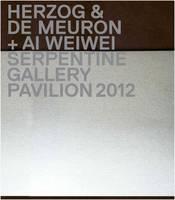 Herzog & De Meuron / Ai Weiwei: Serpentine Gallery Pavilion 2012 (Hardback)