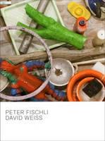 Peter Fischli & David Weiss (Hardback)