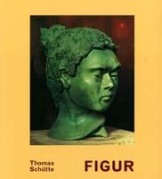 Thomas Schutte: Figur (Paperback)