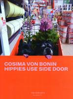 Cosima von Bonin: Hippies Use Side Door. The Year 2014 Has Lost the Plot (Paperback)