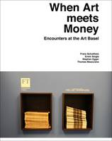When Art Meets Money: Encounters at the Art Basel (Paperback)