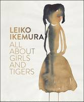 Leiko Ikemura: All About Girls and Tigers (Paperback)