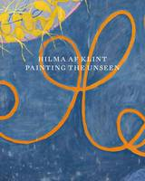 Hilma af Klint: Painting the Unseen (Paperback)