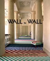 Wall to Wall: Carpets by Artists (Paperback)