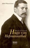 Mein Freund Hugo von Hofmannsthal (Paperback)