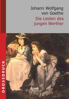 Die Leiden des jungen Werther. Grossdruck (Paperback)