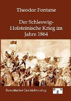 Der Schleswig-Holsteinische Krieg Im Jahre 1864 (Paperback)