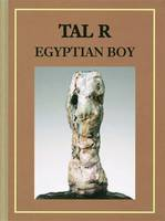 Tal R: Egyptian Boy (Hardback)