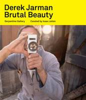 Derek Jarman: Brutal Beauty (Paperback)