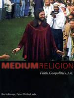 Medium Religion: Faith. Geopolitics. Art (Paperback)