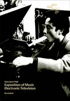Nam June Paik: Exposition of Music. Electronic Television. Revisited. (Paperback)