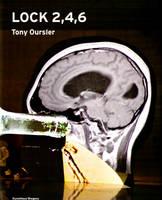 Tony Oursler: Lock 2,4,6 (Hardback)