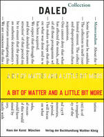 A Bit of Matter and a Little Bit More: The Collection and the Archives of Herman and Nicole Daled (Paperback)