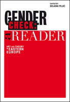 Gender Check: A Reader: Art and Gender in Eastern Europe Since the 1960s (Paperback)