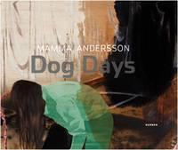 Mamma Andersson: Dog Days (Hardback)