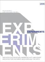 Experiments: Architecture Between Science and the Arts: Theoretical Constructions v. 2 (Paperback)