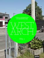 West Arch : A New Generation in Architecture: v. 1 (Paperback)