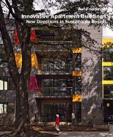 Innovative Apartment Buildings: New Directions in Sustainable Design (Hardback)