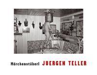 Juergen Teller: Marchenstuberl (Hardback)
