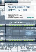 Automatisieren Mit SIMATIC S7-1200: Hardware-komponenten, Programmieren Mit STEP 7 in Basic in KOP Und FUP, Visualisieren Mit HMI Basic Panels (Hardback)