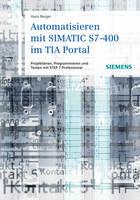 Automatisieren mit SIMATIC S7-400 im TIA Portal: Projektieren, Programmieren und Testen mit STEP 7 Professional (Hardback)