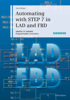 Automating with STEP 7 in LAD and FBD: SIMATIC S7-300/400 Programmable Controllers (Hardback)